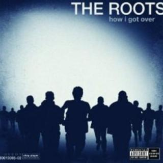 How I Got Over - The Roots [CD album]